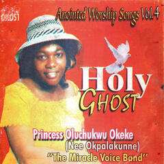 Anointing Worship Songs, Vol. 4 (Holy Ghost)