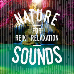 Nature Sounds for Reiki Relaxation