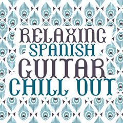 Relaxing Spanish Guitar Chill Out