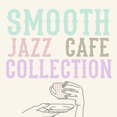 Smooth Jazz Cafe Collection