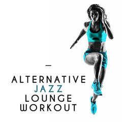 Alternative Jazz Lounge Workout