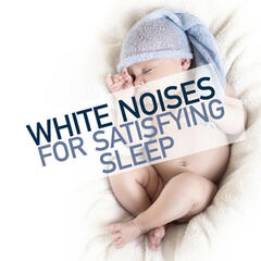 White Noises for Satisfying Sleep