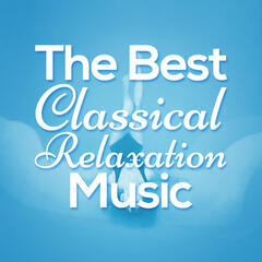 The Best Classical Relaxation Music