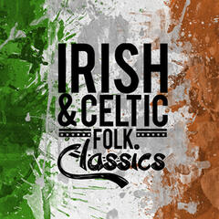Irish and Celtic Folk Classics
