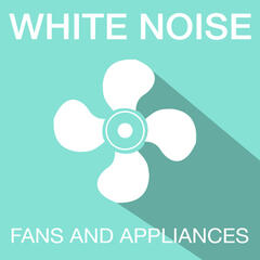 White Noise: Fans and Appliances