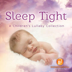 Sleep Tight: A Children's Lullaby Collection