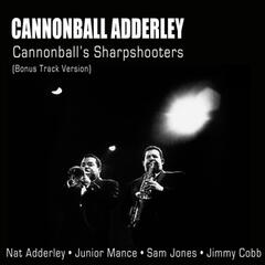 Cannonball's Sharpshooters (Bonus Track Version)