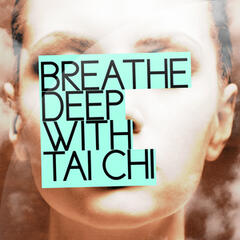 Breathe Deep with Tai Chi