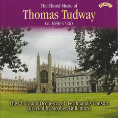 The Choral Music of Thomas Tudway (C.1650 - 1726)