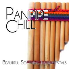 Panpipe Chill - Beautiful Soothing Instrumentals