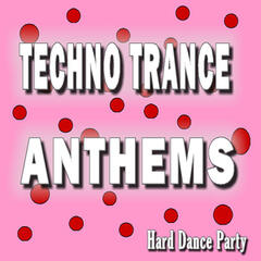 Techno Trance Anthems Hard Dance Party (Special Edition)