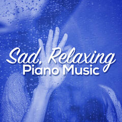 Sad, Relaxing Piano Music