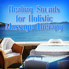 Healing Sounds for Holistic Massage Therapy