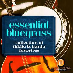 Essential Bluegrass - Collection of Fiddle & Banjo Favorites