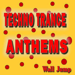 Techno Trance Anthems Wall Jump (Special Edition)