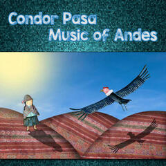 Condor Pasa - Music of Andes