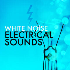 White Noise: Electrical Sounds
