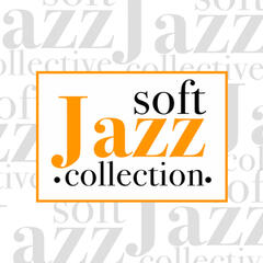 Soft Jazz Collection