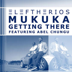 Getting There (feat. Abel Chungu)