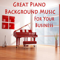Great Piano Background Music for Your Business