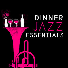 Dinner Jazz Essentials