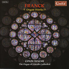 Colin Walsh Plays Music by Cesar Franck