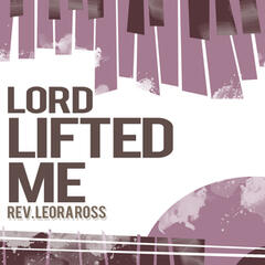 Lord Lifted Me