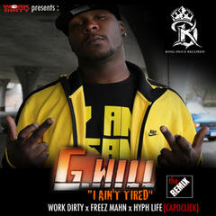 I Aint Tired (feat. Work Dirty, Freez Mahn & Hyph Life)