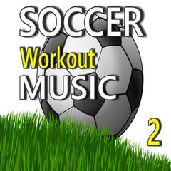 Soccer Workout Music, Vol. 2 (Special Edition)