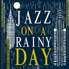 Jazz on a Rainy Day