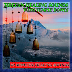 Tibetan Healing Sounds with Temple Bowls: 90 Minutes: Healing Sounds