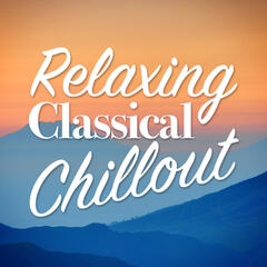 Relaxing Classical Chillout
