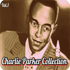 Charlie Parker Collection, Vol. 1