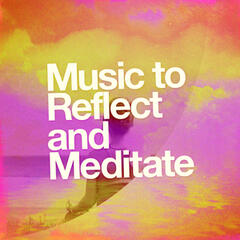 Music to Reflect and Meditate