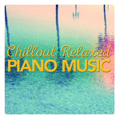 Chillout Relaxed Piano Music