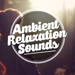 Ambient Relaxation Sounds