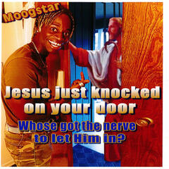 Jesus Just Knocked on Your Door (Whose Got the Nerve to Let Him In)
