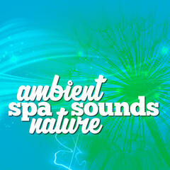 Ambient Spa Sounds: Nature