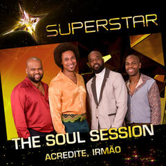 Acredite, Irmão (Superstar) - Single