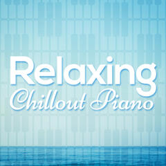 Relaxing Chillout Piano