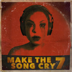 Make the Song Cry 7