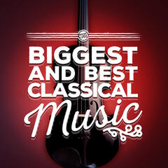 The Biggest and Best Classical Music