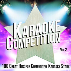 Karaoke Competition 100 Great Hits for Competitive Karaoke Stars, Vol. 2