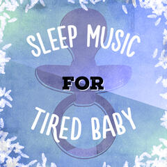 Sleep Music for Tired Baby