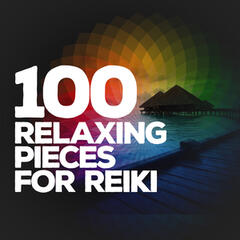 100 Relaxing Pieces for Reiki