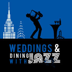 Weddings & Dining with Jazz