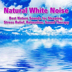 Natural White Noise – Best Nature Sounds for Sleeping, Stress Relief, Relaxation, Sound Therapy