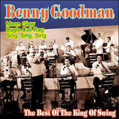 Benny Goodman - The Best Of The King Of Swing