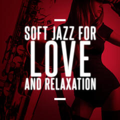 Soft Jazz for Love and Relaxation