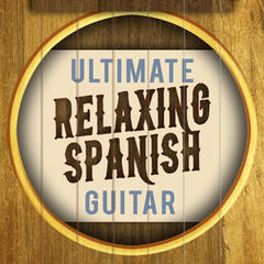 Ultimate Relaxing Spanish Guitar